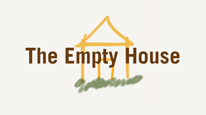 The Empty House a Poem about coming home when family is not there